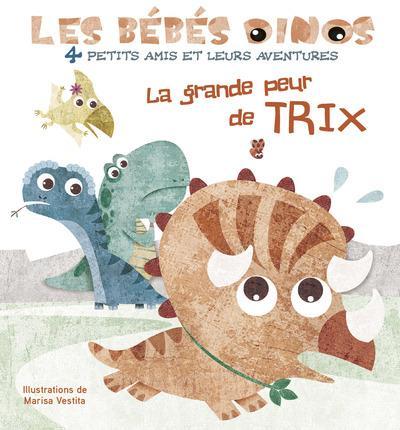 LES BEBES DINOS - LA GRANDE PEUR DE TRIX