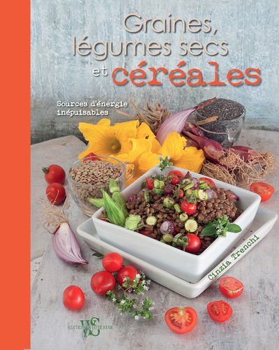 GRAINES, LEGUMES SECS ET CEREALES - SOURCES D'ENERGIE INEPUISABLES