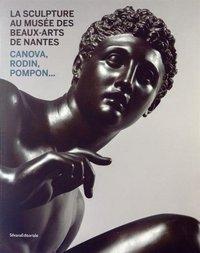 LA SCULPTURE AU MUSEE DES BEAUX ARTS DE NANTES
