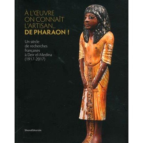 A L' UVRE ON CONNAIT L'ARTISAN  DE PHARAON !