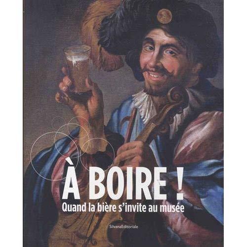 A BOIRE QUAND LA BIERE S'INVITE AU MUSEE !