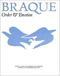 BRAQUE: ORDER AND EMOTION /ANGLAIS