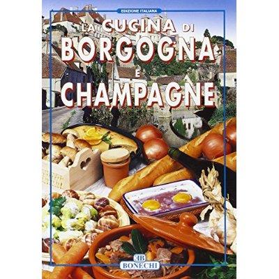 CUISINE DE BOURGOGNE ET DE CHAMPAGNE ITALIEN (LA)