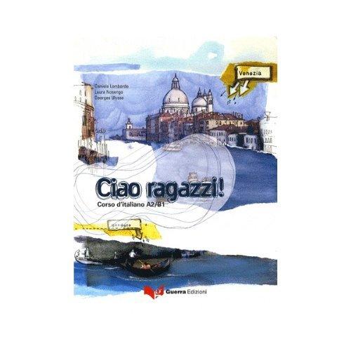 CIAO RAGAZZI! CORSO D'ITALIANO A2/B1