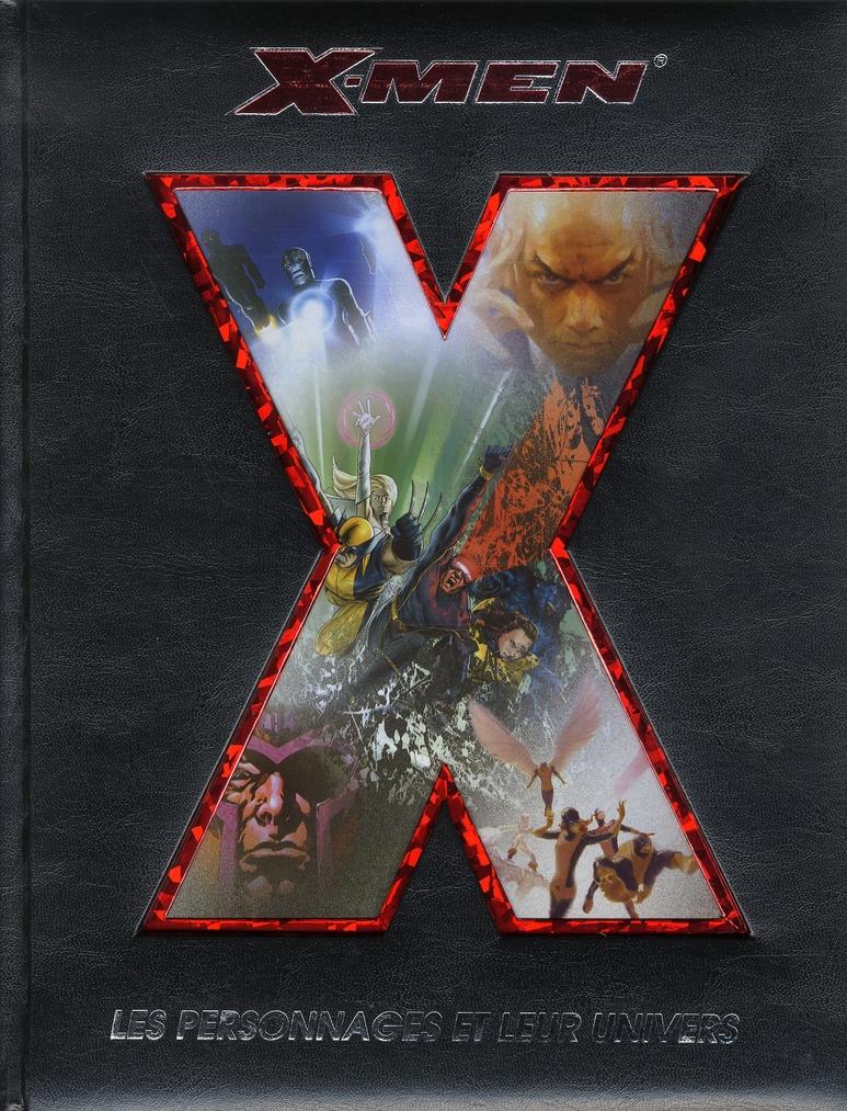 X-MEN LES PERSONNAGES ET LEUR UNIVERS