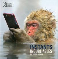 INSTANTS INOUBLIABLES DU REGNE ANIMAL