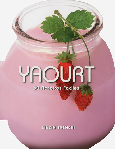YAOURT - 50 RECETTES FACILES