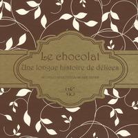 COFFRET LE CHOCOLAT - UNE LONGUE HISTOIRE DE DELICES