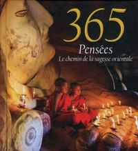 365 PENSEES - LE CHEMIN DE LA SAGESSE ORIENTALE