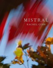 RACHEL COBB MISTRAL: THE LEGENDARY WIND OF PROVENCE /ANGLAIS