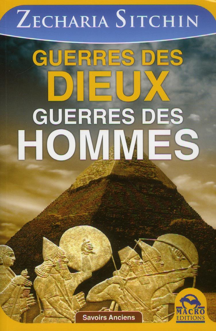GUERRES DES DIEUX GUERRES DES HOMMES