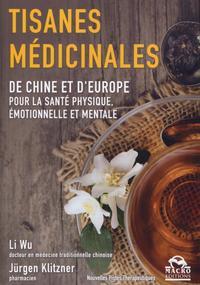 LES TISANES MEDICINALES DE CHINE ET D EUROPE POUR LA SANTE PHYSIQUE EMOTIONNELLE