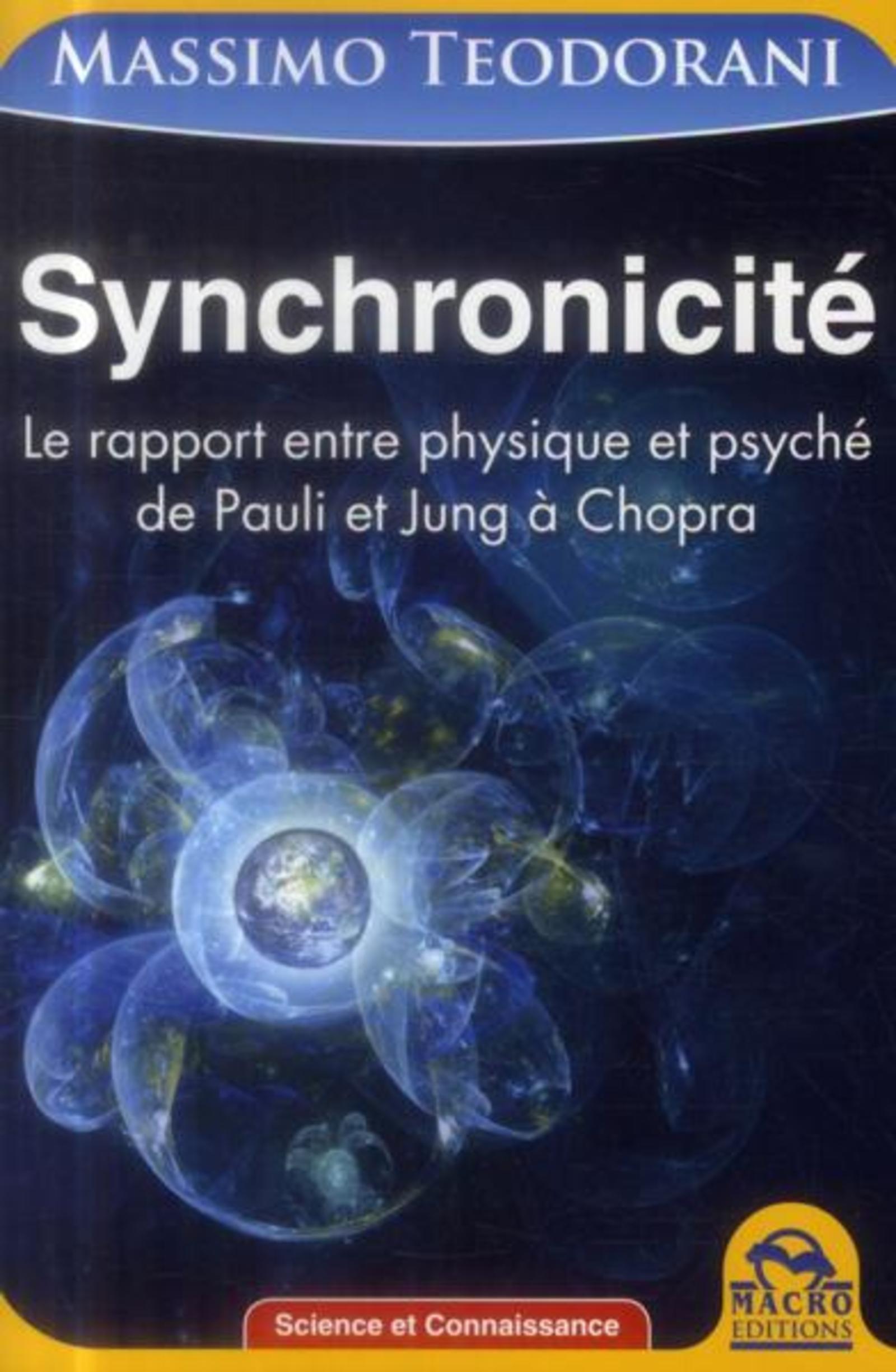 SYNCHRONICITE - LE RAPPORT ENTRE PHYSIQUE ET PSYCHE DE PAULIET JUNG A CHOPRA