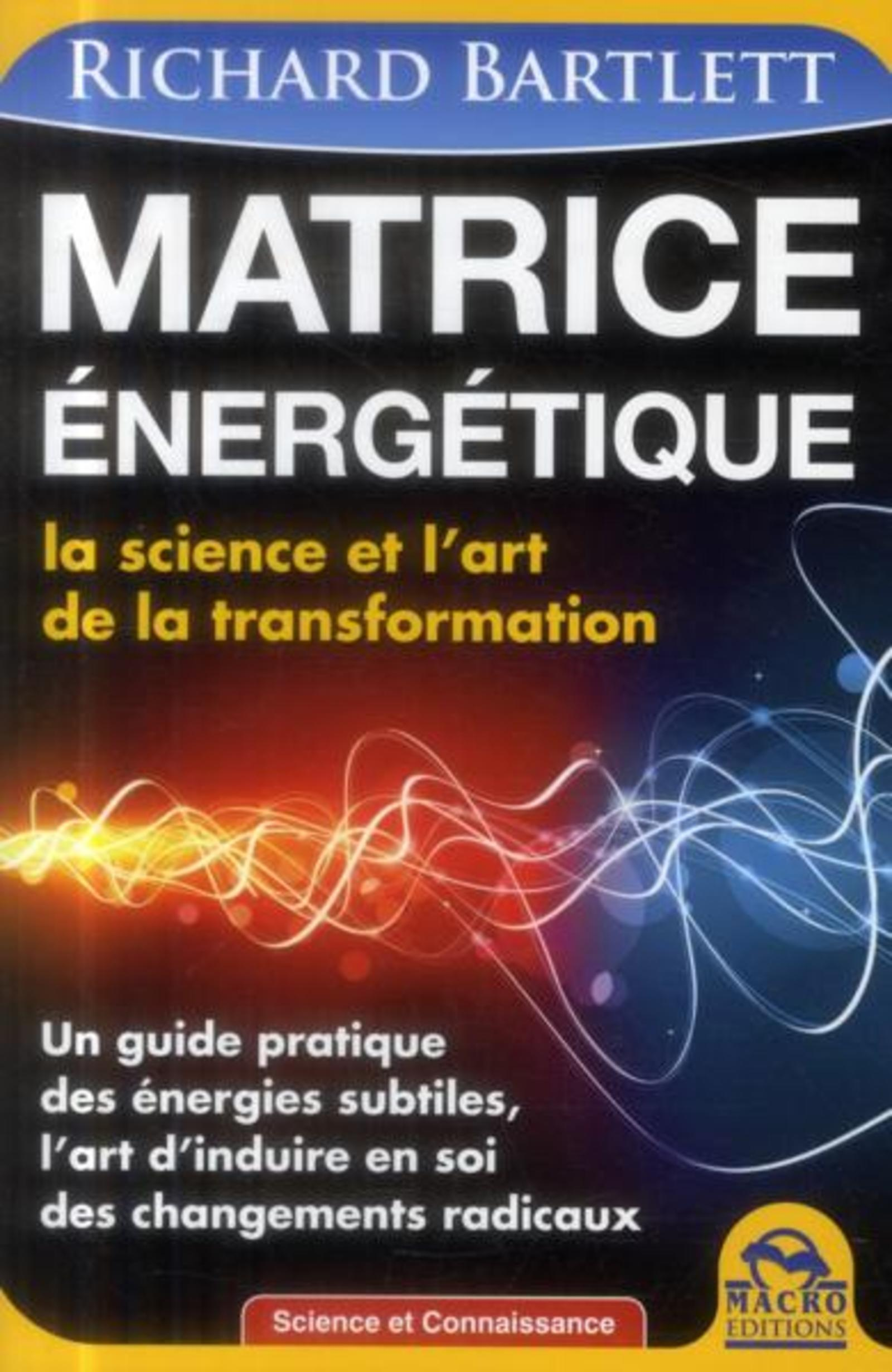 MATRICE ENERGETIQUE LA SCIENCE ET L'ART DE LA TRANSFORMATION