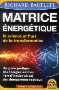 MATRICE ENERGETIQUE LA SCIENCE ET L'ART DE LA TRANSFORMATION