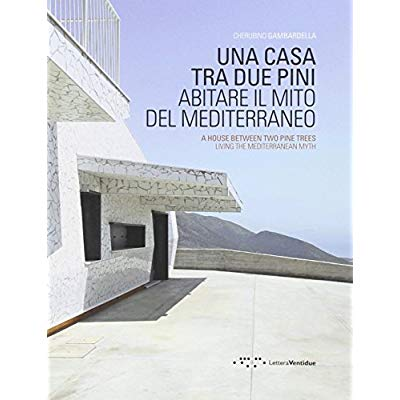 A HOUSE BETWEEN TWO PINE TREES LIVING THE MEDITERRANEAN MYTH /ANGLAIS/ITALIEN