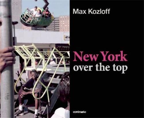 MAX KOZLOFF NEW YORK OVER THE TOP /ANGLAIS