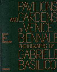 GABRIELE BASILICO: PAVILIONS AND GARDENS OF VENICE BIENNALE /ANGLAIS/ITALIEN