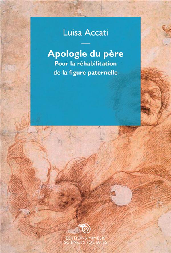 APOLOGIE DU PERE, POUR LA REHABILITATION DU PERSONNAGE REEL