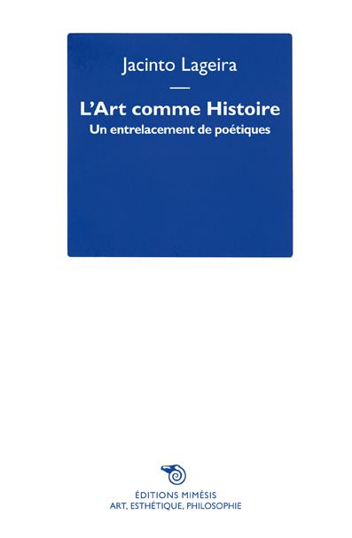 L'ART COMME HISTOIRE, UN ENTRELACEMENT DE POETIQUES
