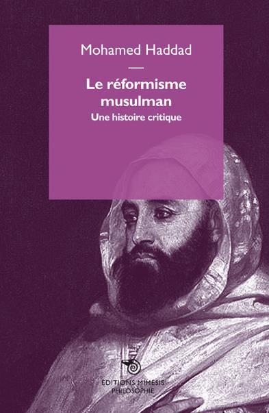 LE REFORMISME MUSULMAN, UNE HISTOIRE CRITIQUE (NE)