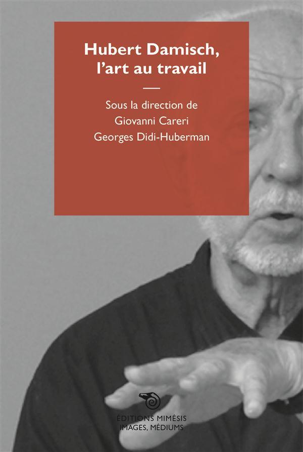 HUBERT DAMISCH, L ART AU TRAVAIL