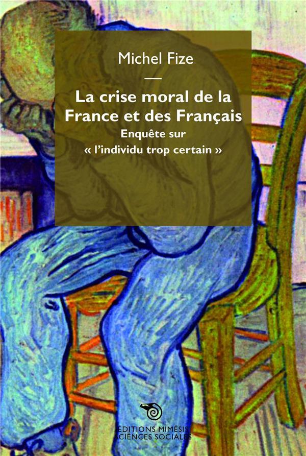 LA CRISE MORALE DE LA FRANCE ET DES FRANCAIS