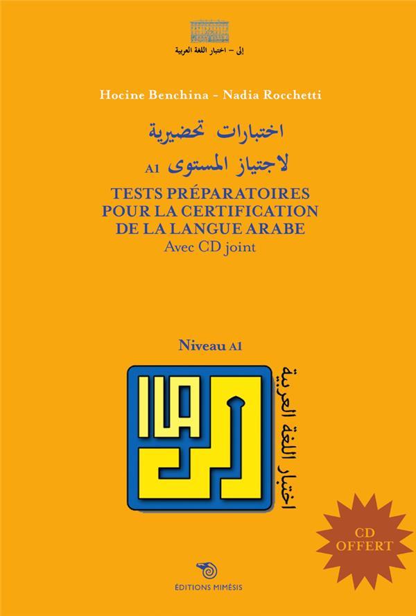 TESTS PREPARATOIRES POUR LA CERTIFICATION DE LA LANGUE ARABE - NIVEAU A1 AVEC CD