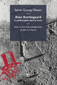 AVEC KIERKEGAARD - LA PHILOSOPHIE DANS LE TEXTE