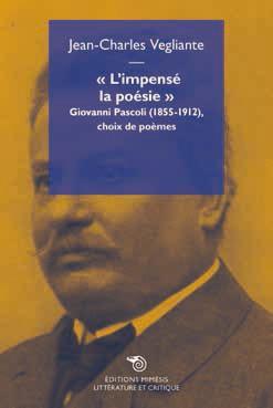 L'IMPENSE LA POESIE, GIOVANNI PASCOLI 1855-1912
