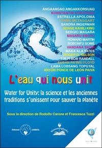 L'EAU QUI NOUS UNIT - WATER FOR UNITY : LA SCIENCE ET LES ANCIENNES TRADITIONS S'UNISSENT POUR SAUVE