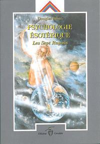PSYCHOLOGIE ESOTERIQUE - LES SEPT RAYONS