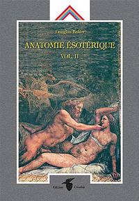 ANATOMIE ESOTERIQUE - VOL. II
