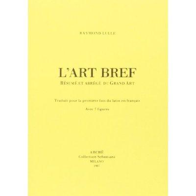 L'ART BREF : RESUME ET ABREGE DU GRAND ART