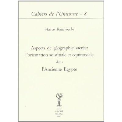 ASPECTS DE GEOGRAPHIE SACREE : L'ORIENTATION SOLSTICIALE ET EQUINOXIALE DANS L'ANCIENNE EGYPTE