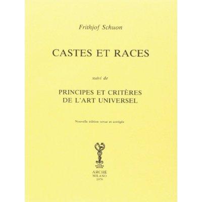 CASTES ET RACES. PRINCIPES ET CRITERES DE L'ART UNIVERSEL