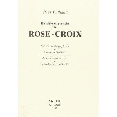 HISTOIRES ET PORTRAITS DE ROSE-CROIX. NOTE BIO-BIBLIOGRAPHIQUE