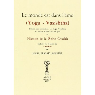 LE MONDE EST DANS L'AME (YOGA-VASISHTHA)