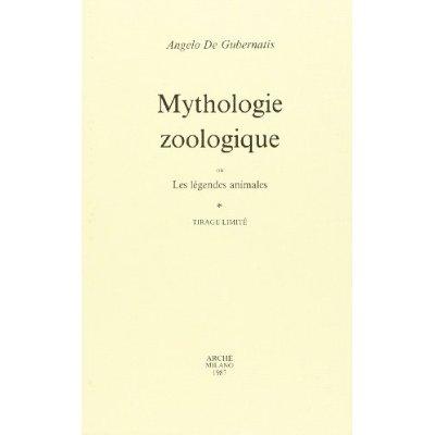 MYTHOLOGIE ZOOLOGIQUE OU LES LEGENDES ANIMALES
