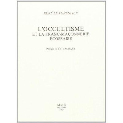 L'OCCULTISME ET LA FRANC-MACONNERIE ECOSSAISE