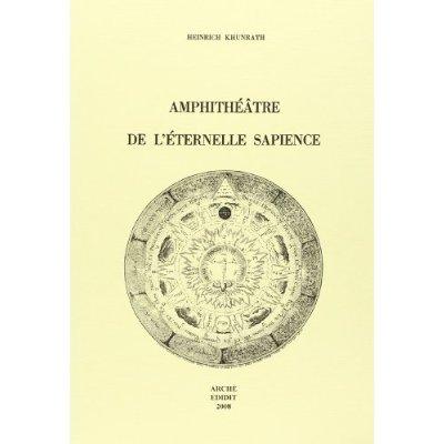 AMPHITHEATRE DE L'ETERNELLE SAPIENCE