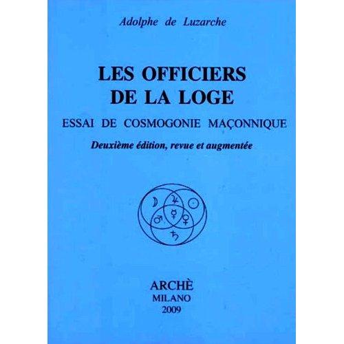 LES OFFICIERS DE LA LOGE ESSAI DE COSMOGONIE MACONNIQUE