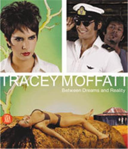 TRACEY MOFFATT BETWEEN DREAMS REALITY /ANGLAIS
