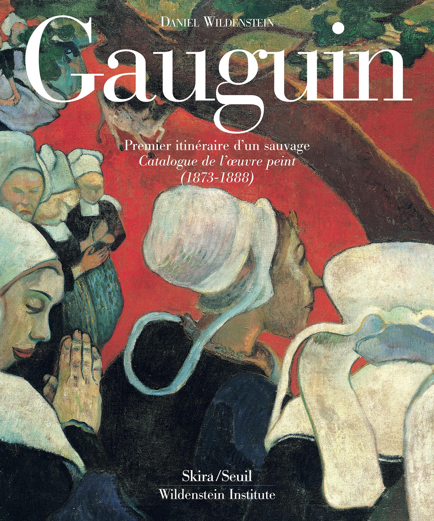 GAUGUIN 2VOLS SOUS COFFRET - PREMIER ITINERAIRE D'UN SAUVAGE-CATALOGUE OEUVRE PEINT 1873-88