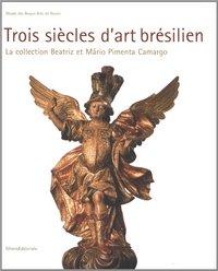 TROIS SIECLES D'ART BRESILIEN