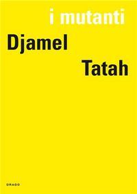 I MUTANTI: DJAMEL TATAH /FRANCAIS/ANGLAIS/ITALIEN