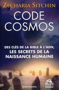 CODE COSMOS - DES CLES DE LA BIBLE A L ADN  LES SECRETS DE LA NAISSANCE HUMAINE