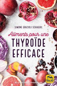 ALIMENTS POUR UNE THYROIDE EFFICACE - SOIGNER HYPOTHYROIDIE, HYPERTHYROIDIE ET AUTRES DYSFONCTIONNEM
