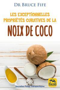 LES EXCEPTIONNELLES PROPRIETES CURATIVES DE LA NOIX DE COCO - PREVENIR ET SOIGNER LES PROBLEMES DE S