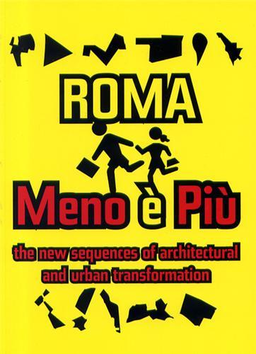 ROMA MENOEPIU THE NEW SEQUENCE OF ARCHITECTURAL AND URBAN TRANSFORMATIONS